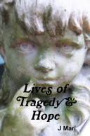 Lives of Tragedy   Hope