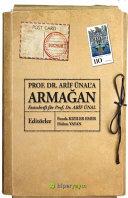 Prof. Dr. Arif Ünal'a armağan = Festschrift für Prof. Dr. Arif Ünal