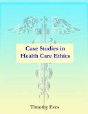 Case Studies In Health Care Ethics