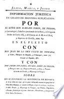 Informacion Juridica, en grado de segunda suplicacion: por ... Mariano Colón, de Toledo, y Larreategui ... en el Pleyto con ... Juan de la Cruz Velvis de Moncada y Colón Marques de Belgida, &c. y con Don Jacopo Fit-James, Stuard, Colón de Toledo y Portugal, Duque de Werwick, &c. sobre que se confirme la sentencia de revista de 16 de Junio 1790, por la qual, declarando sucesor en propiedad al ... Don Mariano, se condenó al Duque, áque le restituya ... el dicho estado, y Mayorazgo de Veragua, etc. [Subscribed by Perez de Castro.]