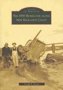 The 1938 Hurricane Along New England s Coast