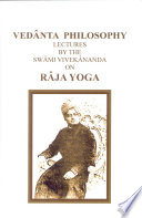 """Vedanta Philosophy: Lectures on Raja Yoga"" by Vivekananda"