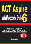ACT Aspire Math Workbook for Grade 6  Abundant Exercises and Two Full Length ACT Aspire Math Practice Tests