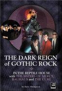 The Dark Reign of Gothic Rock