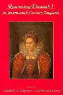 Resurrecting Elizabeth I in Seventeenth-century England [Pdf/ePub] eBook