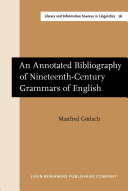 An Annotated Bibliography of Nineteenth Century Grammars of English