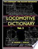 The Locomotive Dictionary Volume 2