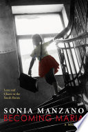 Becoming Maria  Love and Chaos in the South Bronx