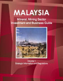 Malaysia Mineral  Mining Sector Investment and Business Guide