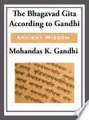 The Bhagavad Gita According to Gandhi Book