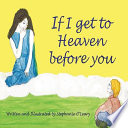 If I Get to Heaven Before You