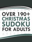Over 190  Christmas Sudoku for Adults