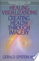 Healing Visualizations  : Creating Health Through Imagery