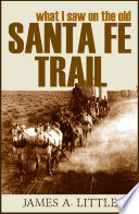 What I Saw On The Old Santa Fe Trail Annotated