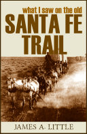 What I Saw on the Old Santa Fe Trail (Annotated)