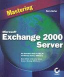 Mastering Microsoft Exchange 2000 Server Book