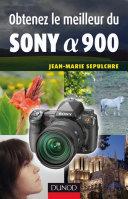 Obtenez le meilleur du Sony Alpha 900 ebook
