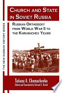 Church And State In Soviet Russia Russian Orthodoxy From World War Ii To The Khrushchev Years