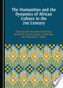 The Humanities and the Dynamics of African Culture in the 21st Century