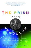 The Prism and the Pendulum