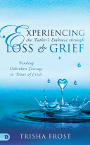 Experiencing the Father s Embrace Through Loss and Grief