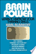 """""""Brain Power: Learn to Improve Your Thinking Skills"""" by Karl Albrecht"""