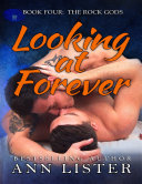 Book Four- the Rock Gods: Looking At Forever