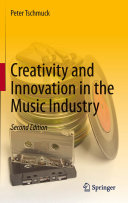 Creativity and Innovation in the Music Industry