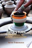 India's Turn  : Understanding the Economic Transformation