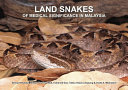Land Snakes of Medical Significance in Malaysia