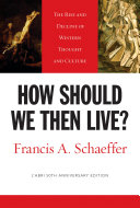 How Should We Then Live? (L'Abri 50th Anniversary Edition) Pdf/ePub eBook