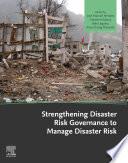 Strengthening Disaster Risk Governance to Manage Disaster Risk Book