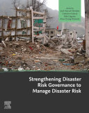 Strengthening Disaster Risk Governance to Manage Disaster Risk Book