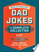 The World s Greatest Dad Jokes  The Complete Collection  The Heirloom Edition
