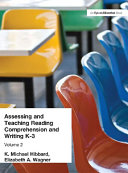 Assessing and Teaching Reading Composition and Writing  K 3