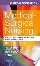"""Clinical Companion for Medical-Surgical Nursing E-Book: Concepts For Interprofessional Collaborative Care"" by Donna D. Ignatavicius, Chris Winkelman, M. Linda Workman, Nicole M. Heimgartner"