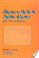 Slippery Math In Public Affairs