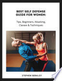 Best Self Defense Guide for Women  Tips  Beginners  Attacking  Classes   Techniques
