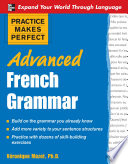 Practice Makes Perfect: Advanced French Grammar