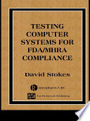 Testing Computers Systems for FDA/MHRA Compliance