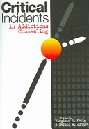 Critical Incidents in Addictions Counseling Book