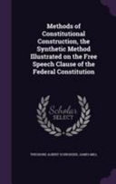 Methods of Constitutional Construction  the Synthetic Method Illustrated on the Free Speech Clause of the Federal Constitution