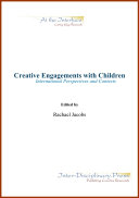 Creative Engagements with Children: International Perspectives and Contexts