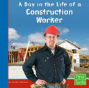 A Day in the Life of a Construction Worker