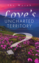 Love's Uncharted Territory