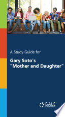 A Study Guide for Gary Soto s  Mother and Daughter