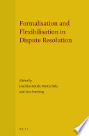 Formalisation And Flexibilisation In Dispute Resolution Book PDF