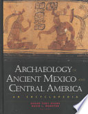 Archaeology Of Ancient Mexico And Central America Book PDF