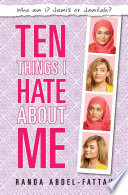 Ten Things I Hate about Me Randa Abdel-Fattah Cover