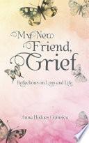 My New Friend  Grief